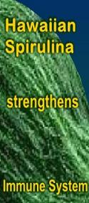 Ormus Minerals Hawaiian Spirulina strengthens Immune System