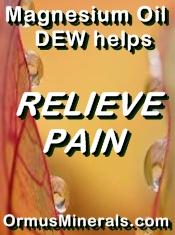 Ormus Minerals Magnesium Oil Dew helps relieve Pain banner