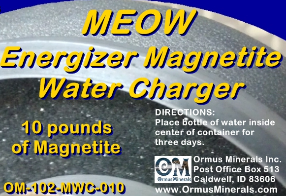 Ormus Minerals MEOW Energizer 10 lb Magnetite WATER Chargers