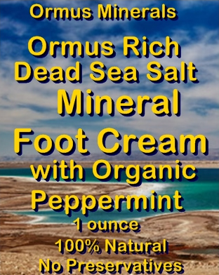 Ormus Minerals -Ormus Rich Dead Sea Salt Mineral FOOT Cream with Organic PEPPERMINT