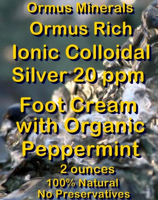 Ormus Minerals -Ormus Rich Ionic Colloidal Silver 20 ppm FOOT Cream with Organic PEPPERMINT