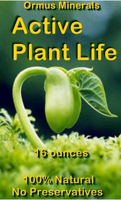 Ormus Minerals -Active PLANT LIFE