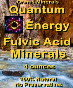 Ormus Minerals - Quantum Energy Fulvic Acid Minerals